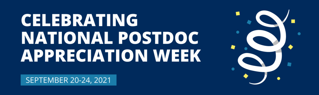 """Navy blue banner with Text that reads """"Celebrating National Postdoc Appreciation Week"""" with the dates September 20-24, 2021 and a celebratory icon."""